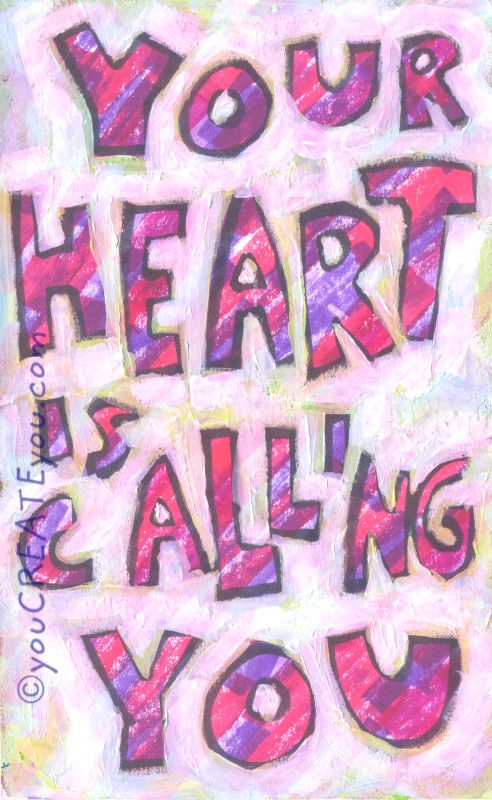 your heart is calling you