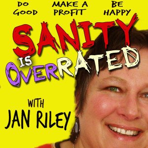 sanity is overrated podcast