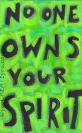 no one owns your spirit